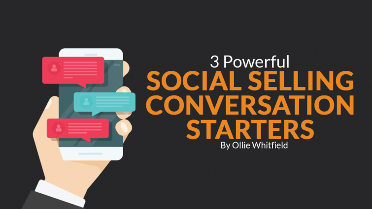 3 Powerful Social Selling Conversation Starters