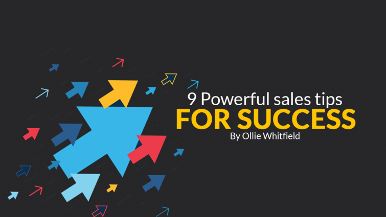 9 Powerful Sales Tips for Success