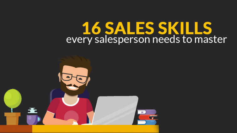 16 Sales Skills Every Salesperson Needs to Master