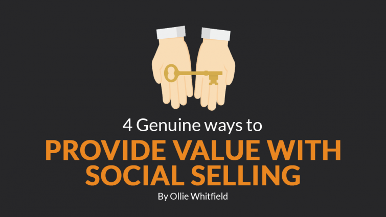 4 Genuine Ways to Provide Value with Social Selling