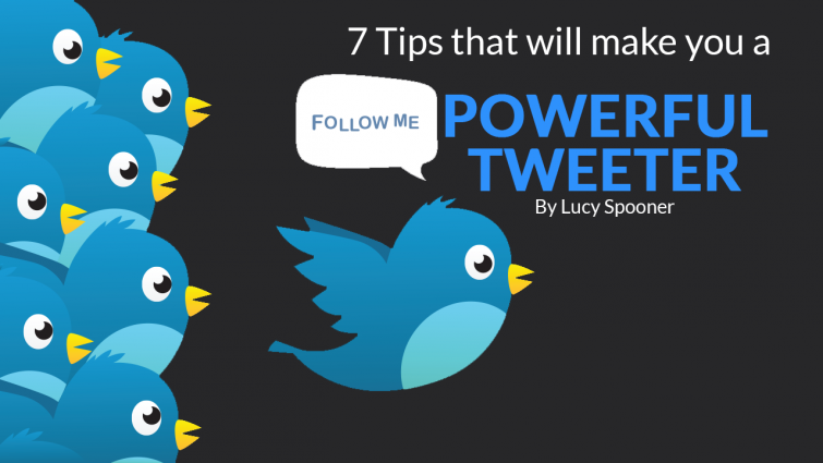 7 Tips That Will Make You A Powerful Tweeter