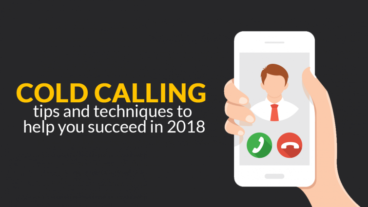 Cold Calling Tips and Techniques to Help You Succeed in 2018