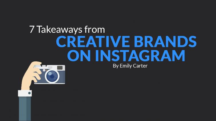 7 Takeaways from Creative Brands on Instagram