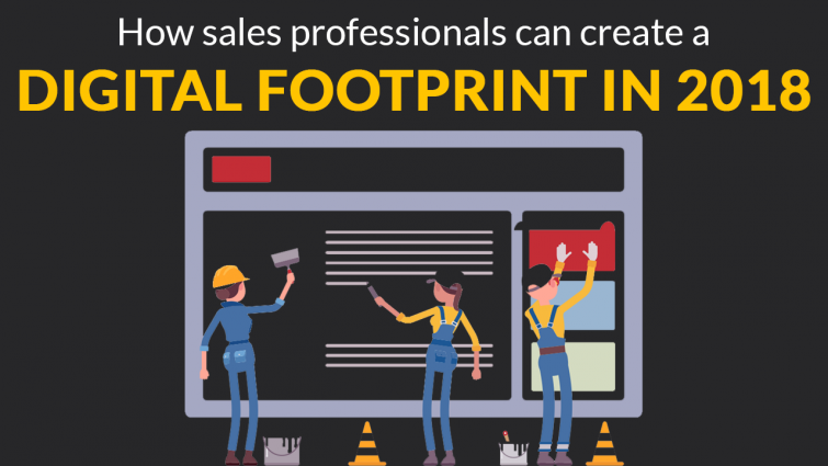 How Sales Professionals Can Create A Digital Footprint