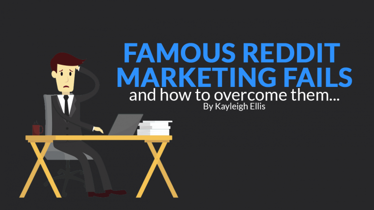 Famous Reddit Marketing Fails – And How To Overcome Them