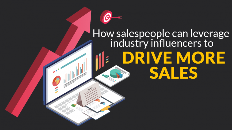 How Salespeople Can Leverage Industry Influencers to Drive More Sales