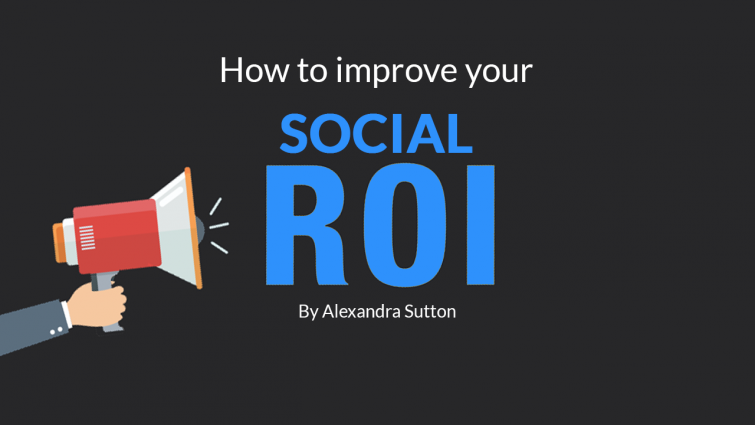 How to Improve Your Social ROI