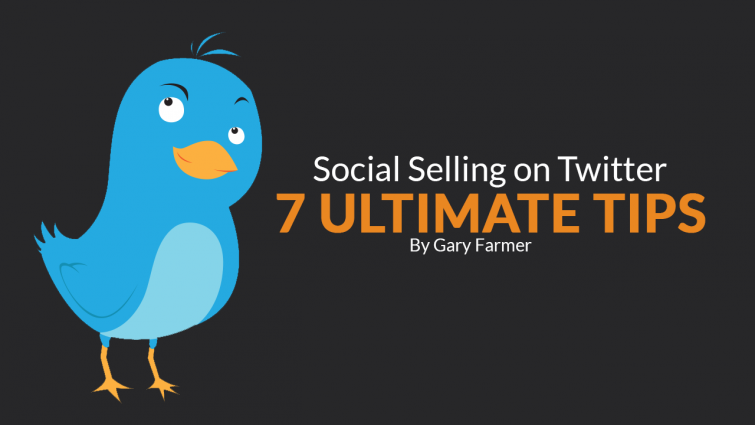 Social Selling on Twitter – 7 Ultimate Tips