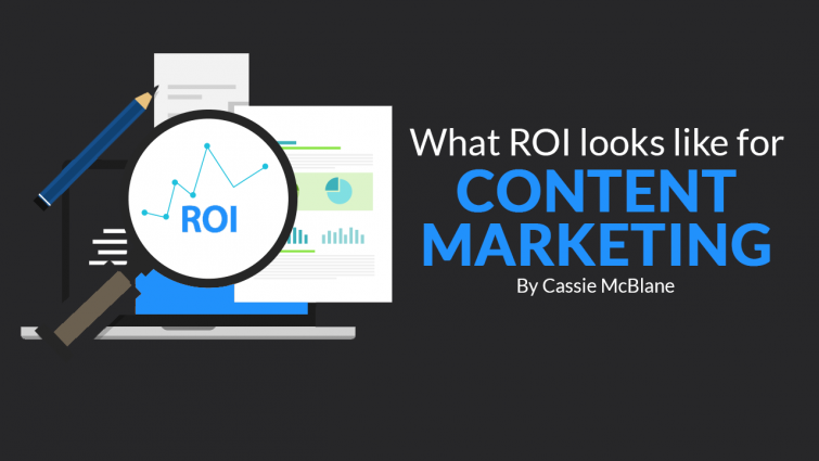 What ROI Looks Like for Content Marketing