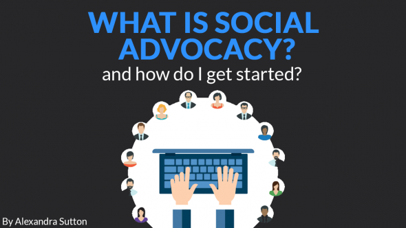 What is Social Advocacy & How Do I Get Started?