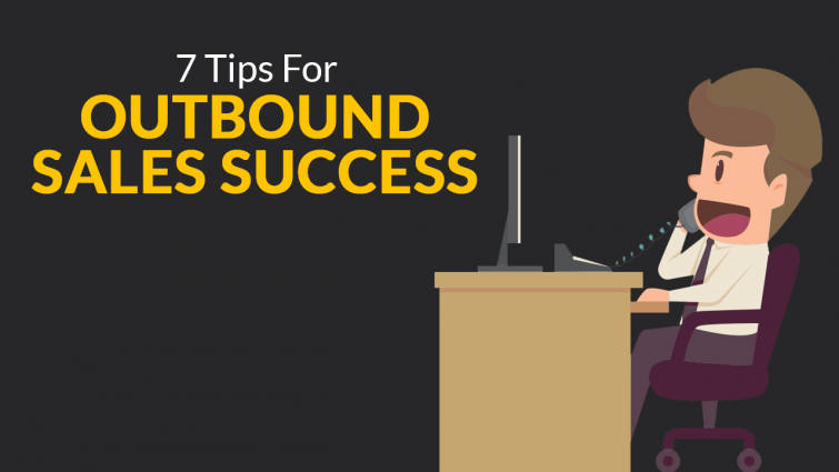 7 Tips for Outbound Sales Success
