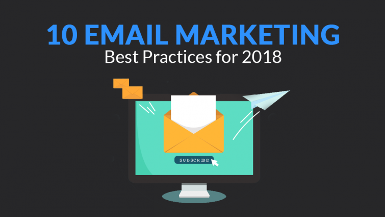 Email Marketing Best Practices for 2018