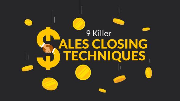 9 Killer Sales Closing Techniques