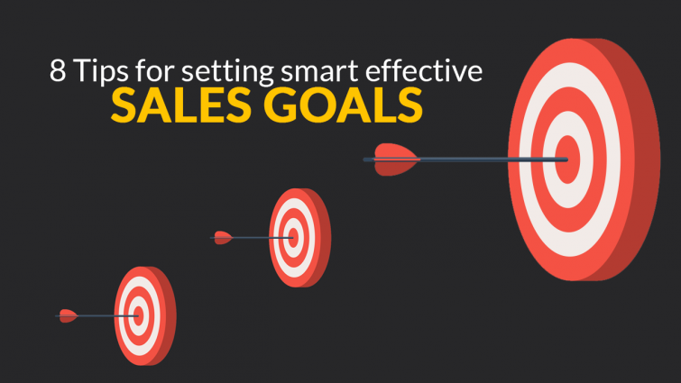 8 Tips for Setting Smart Effective Sales Goals