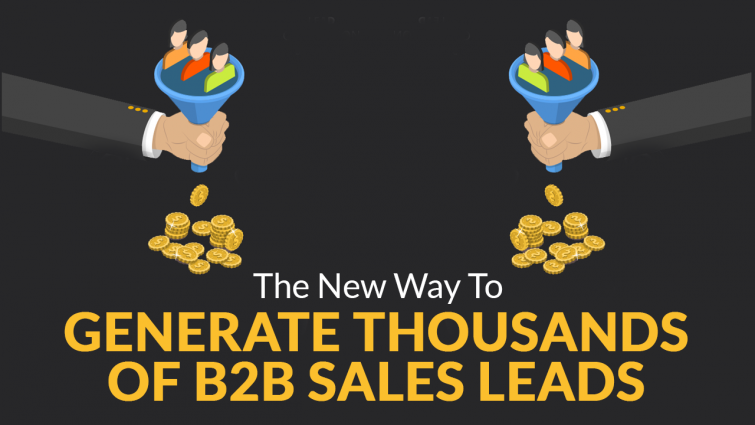 The New Way To Generate Thousands of B2B Sales Leads