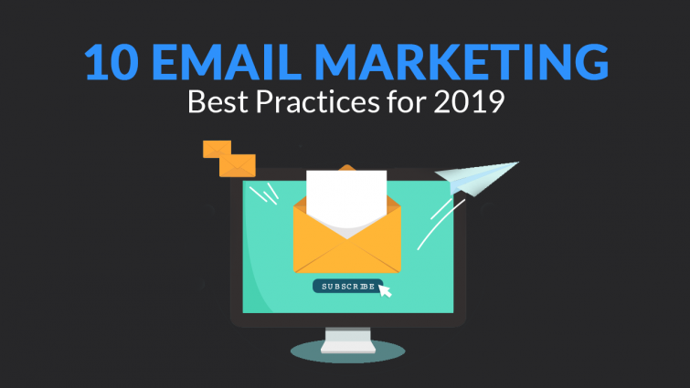 Email Marketing Best Practices for 2019
