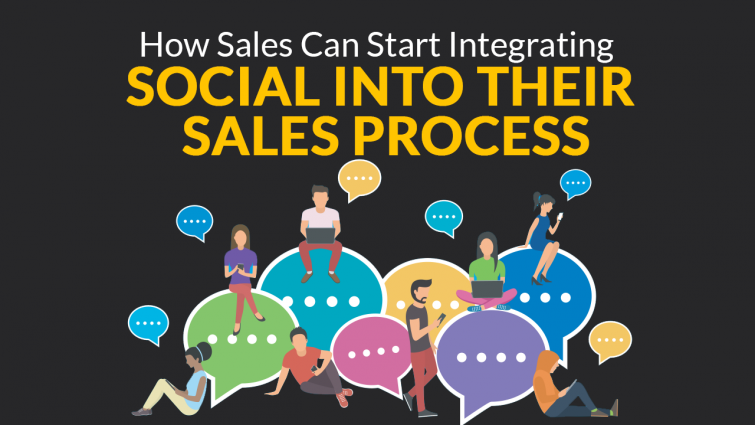 How Sales Can Start Integrating Social Into Their Sales Process