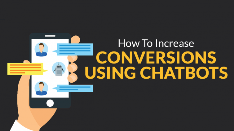 How to Increase Conversions Using Chatbots
