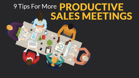 9 Tips for More Productive Sales Meetings