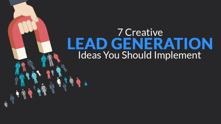 7 Creative Lead Generation Ideas You Should Implement