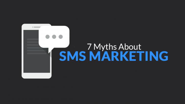 7 Myths about SMS Marketing