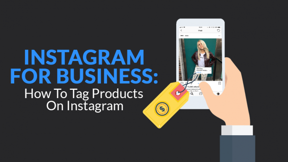 Instagram for Business: How To Tag Products on Instagram