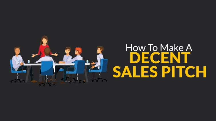 How to Make a Decent Sales Pitch
