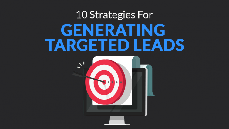 10 Strategies for Generating Targeted Leads