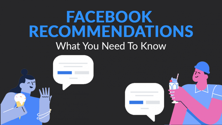 Facebook Recommendations Update – What You Need To Know